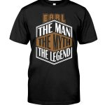 Earl the Man the Legend Thing Shirt