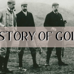 History of Golf – Asiansports