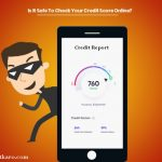 IS IT SAFE TO CHECK YOUR CREDIT SCORE ONLINE?