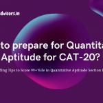 10 Leading Tips to prepare for Quantitative Aptitude | CAT-20