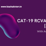 CAT-19 RCVA Section with Actual Answers [SLOT-2] | Teach Advisors