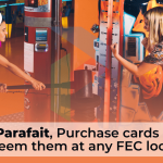 With Parafait, Purchase Cards Online and Redeem Them At Any FEC Location