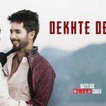 Dekhe Dekhte Lyrics