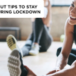5 BEST WORKOUT TIPS TO STAY FIT AT HOME DURING LOCKDOWN