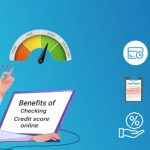 Benefits of Checking Your Credit Score Online | Free Credit Score Check
