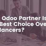 Why Odoo Partner Is The Best Choice Over Freelancers?