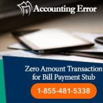 QuickBooks Generated Zero Amount Transaction for Bill Payment Stub Delete?