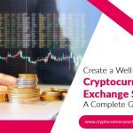 Create a well-grounded cryptocurrency exchange software – A complete guide!