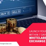 Launch your exchange within 7 days with a white-label crypto exchange software