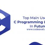 Top Main Uses Of C Programming Language In Future