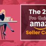 The 2020 PRO Guide To Amazon Seller Central
