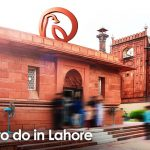 7 Best Things to do in Lahore