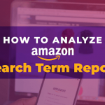 How to Use Amazon Search Terms Report for Better Visibility