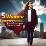 25 Women Empowerment Quotes Encouraging Women to Lead