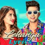 Lehanga Song Lyrics Jass Manak Lehanga Lyrics In English